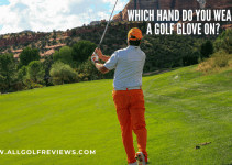 Which Hand Do You Wear A Golf Glove On