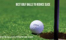 Best Golf Balls to Reduce Slice
