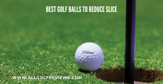 Best Golf Balls to Reduce Slice