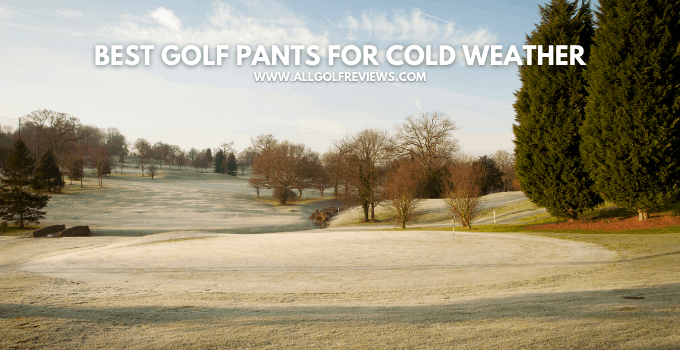 Best Golf Pants for Cold Weather