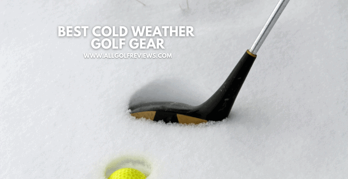 Best Cold Weather Golf Gear