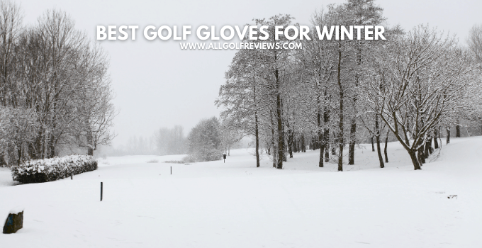 Best Golf Gloves For Winter