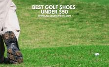 Best Golf Shoes Under $50