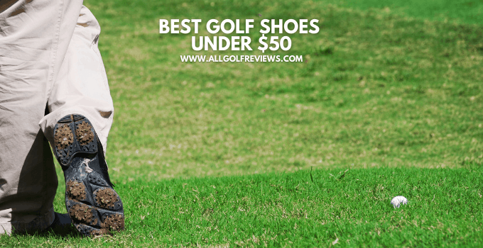 Best Golf Shoes Under $50