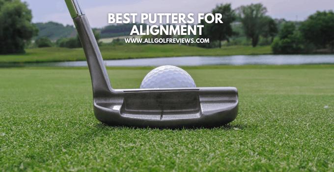 Best Putters for Alignment