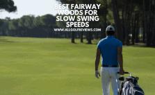 Best Fairway Woods for Slow Swing Speeds