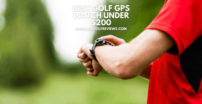 Best Golf GPS Watch Under $200