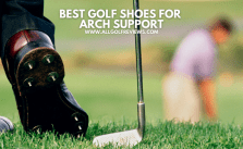 Best Golf Shoes For Arch Support