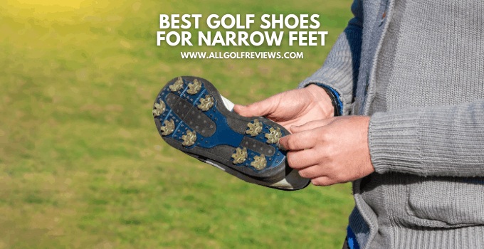Best Golf Shoes For Narrow Feet
