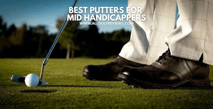 Best Putters For Mid Handicappers