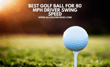 Best Golf Ball For 80 MPH Driver Swing Speed