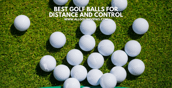 Best Golf Balls For Distance And Control