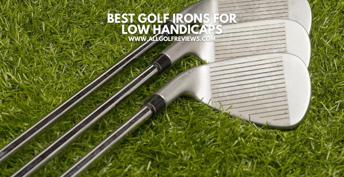 Best Golf Irons 2021 Low Handicap