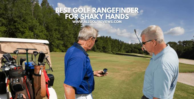 Best Golf Rangefinder For Shaky Hands