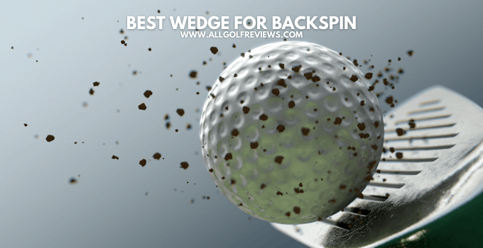 Best Wedge For Backspin