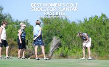 Best Women's Golf Shoes For Plantar Fasciitis