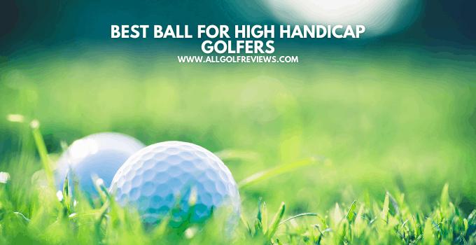 Best Ball For High Handicap Golfers