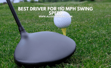 Best Driver For 110 MPH Swing Speed