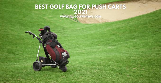 Best Golf Bag For Push Cart 2021
