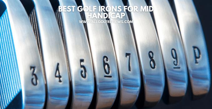 Best Golf Irons 2021 Mid Handicap