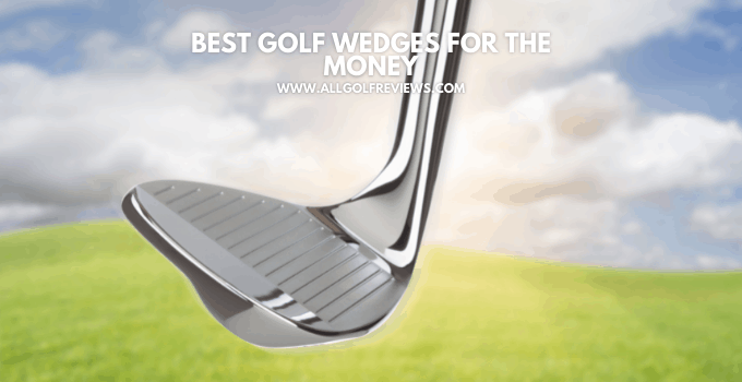Best Golf Wedges For The Money