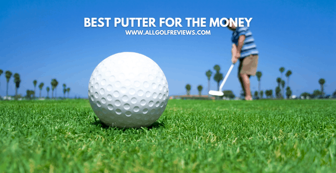 Best Putter For The Money