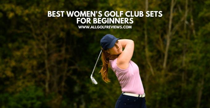Best Women's Golf Club Sets for Beginners