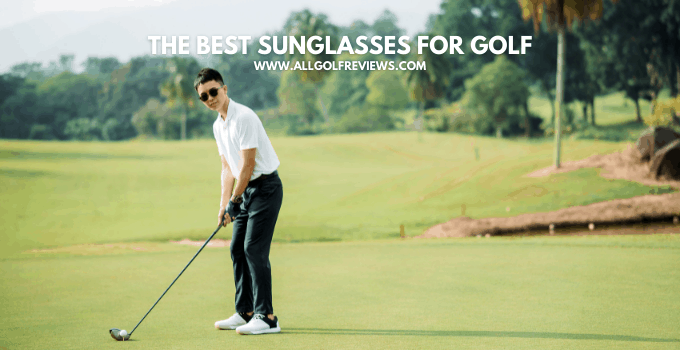 What Are The Best Sunglasses For Golfing