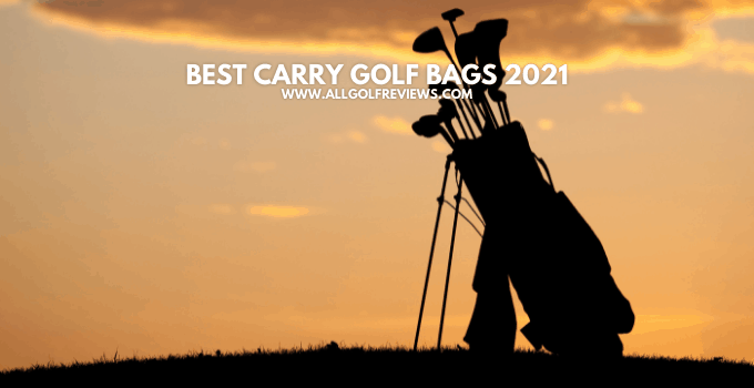 Best Carry Golf Bags 2021