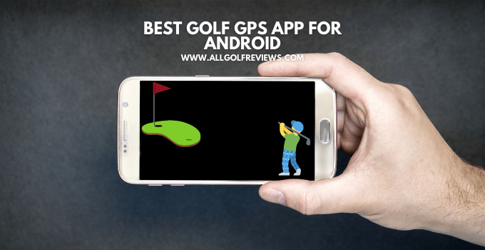 Best Golf GPS App for Android