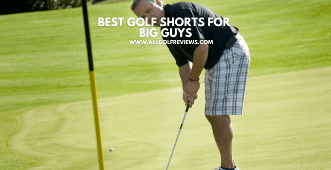 Best Golf Shorts For Big Guys