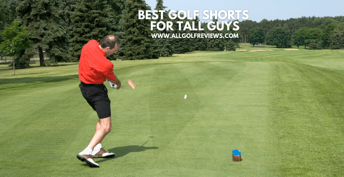 Best Golf Shorts For Tall Guys