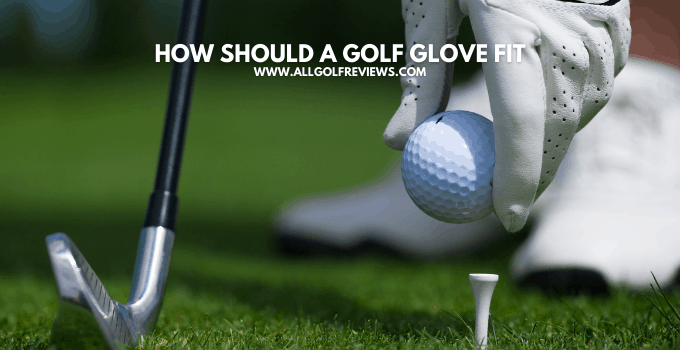 How Should a Golf Glove Fit