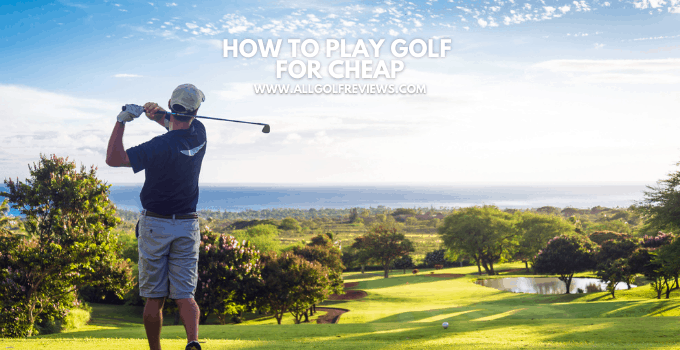 How To Play Golf For Cheap