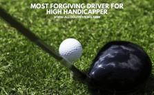 Most Forgiving Driver for High Handicapper
