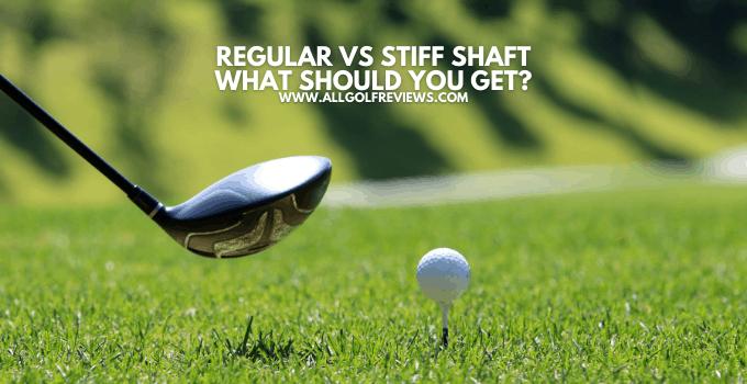 Regular vs Stiff Shaft Driver Distance