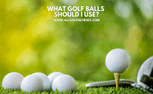 What Golf Balls Should I Use