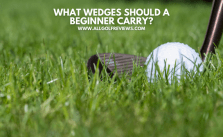 What Wedges Should A Beginner Carry