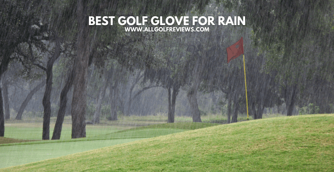 Best Golf Glove For Rain