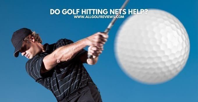 Do Golf Hitting Nets Help?