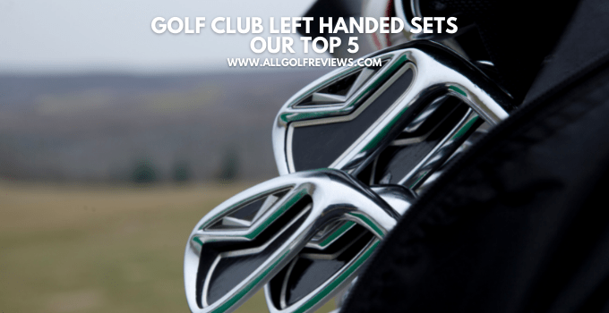 Golf Club Left Handed Sets