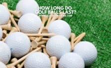 How Long Do Golf Balls Last