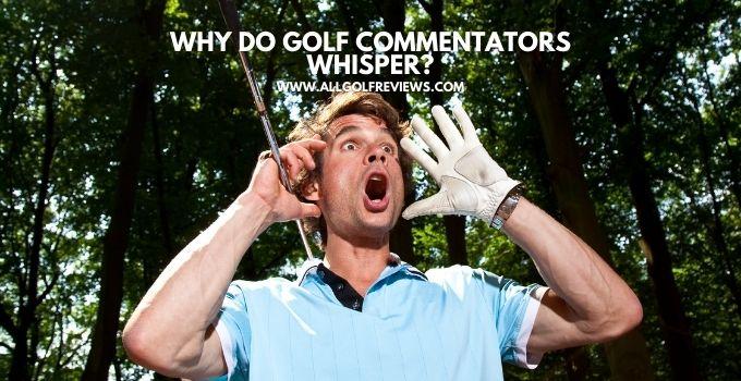 Why Do Golf Commentators Whisper