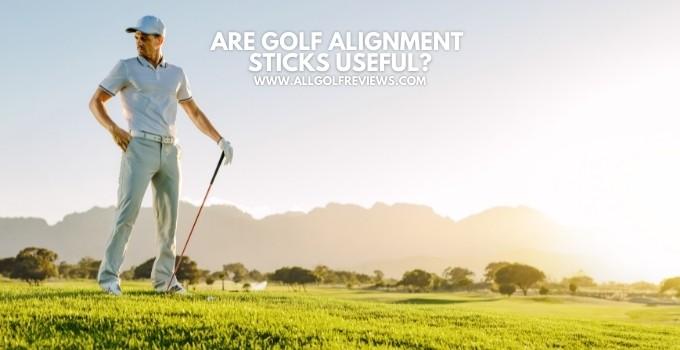 Are Golf Alignment Sticks Useful