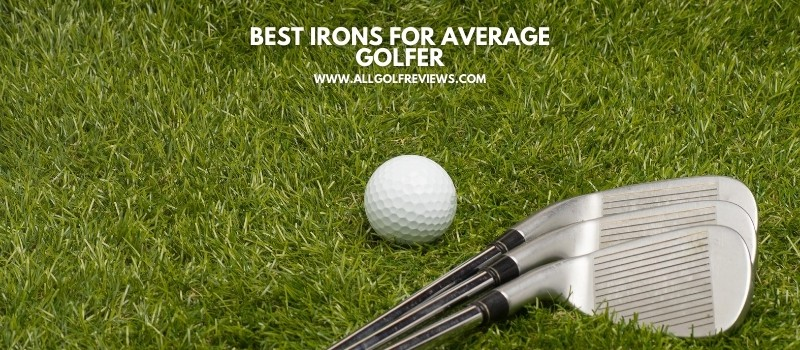 Best Irons For Average Golfer new