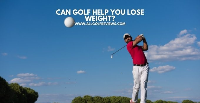 Can Golf Help You Lose Weight?