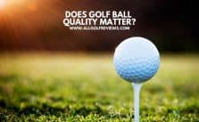 Does Golf Ball Quality Matter