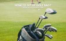 How to Set Up Golf Bag